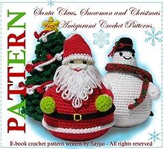 Santa Claus, Snowman and Christmas Tree Amigurumi Crochet Patterns