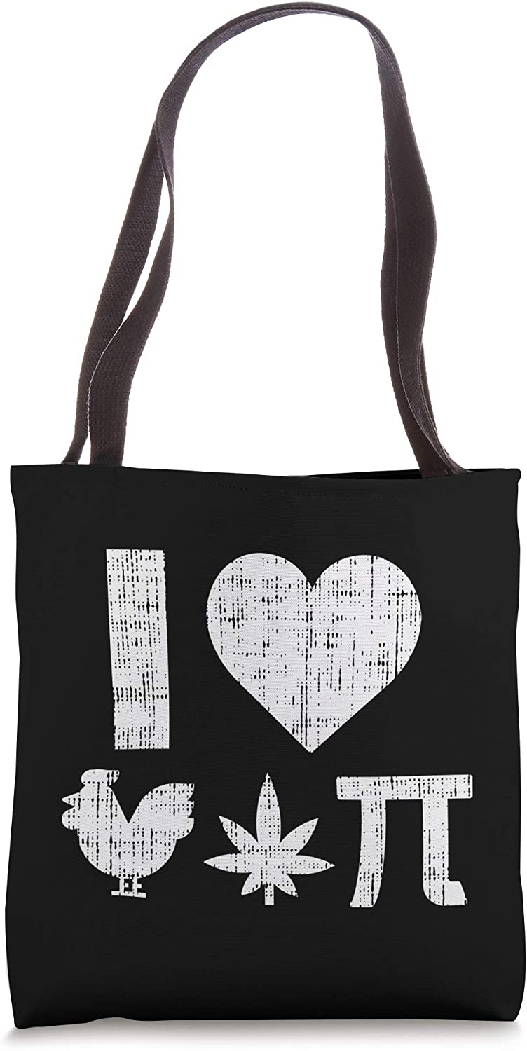 Funny Chicken Pot Pi I Love Weed Heart Pie Day Stoner Tote Bag