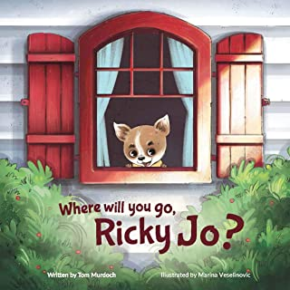 Where Will You Go, Ricky Jo? - A Children's Book of Adventure