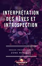Comment interpréter ses rêves ? (Interprétation des rêves et introspection): Le guide ultime de référence par Zone Magique ! (French Edition)