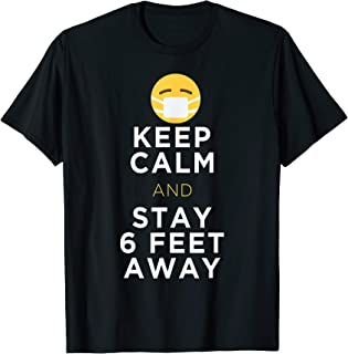 Keep Calm & Stay 6 Feet Away Funny Sarcastic Joke T-Shirt