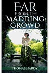 Far from the Madding Crowd:(Annotated Edition) Kindle Edition