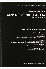 PHILOSOPHIQUE 2014. MEHDI BELHAJ KACEM Paperback