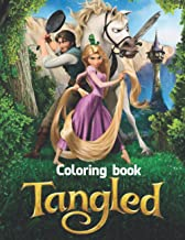 Tangled Coloring Book: Princess Tangled With Cute And Fun Images To Color And Learn, Best Coloring Book For Kids Of All Ages