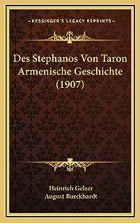 Des Stephanos Von Taron Armenische Geschichte (1907)