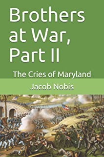 Brothers at War, Part II: The Cries of Maryland