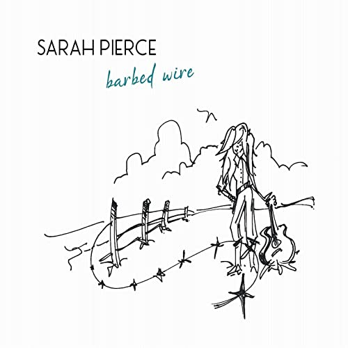 Barbed Wire By Sarah Pierce On Amazon Music