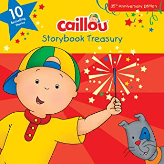 Caillou, Storybook Treasury, 25th Anniversary Edition: Ten Bestselling Stories