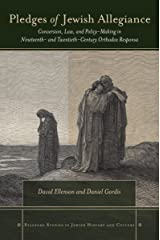 Pledges of Jewish Allegiance: Conversion, Law, and Policymaking in Nineteenth- and Twentieth-Century Orthodox Responsa (Stanford Studies in Jewish History and Culture) Hardcover