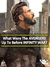 What Were The Avengers Up To Before Infinity War?