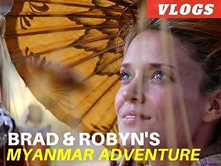 Brad & Robyn's Myanmar Adventure Vlogs
