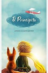 """El Principito: (Spanish Edition) """"Lo esencial es invisible a los ojos"""" Antoine de Saint-Exupéry Kindle Edition"""