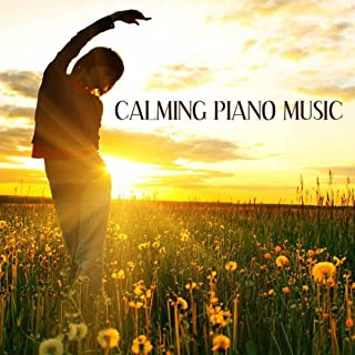 Complete Calm: Calming Piano Music for Relaxation Meditation and Stress Relief