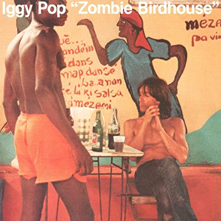 Iggy Pop - Zombie Birdhouse I (2019) LEAK ALBUM