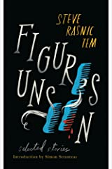 Figures Unseen: Selected Stories Kindle Edition