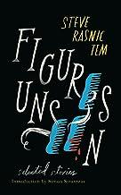 Figures Unseen: Selected Stories