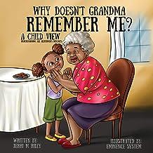 Why Doesn't Grandma Remember ME?