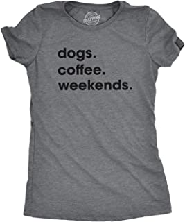 Womens Dogs Coffee Weekend T Shirt Dog Mom Funny Caffeine Addicted Tee