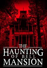 The Haunting of Bell Mansion (A Riveting Haunted House Mystery Series Book 6)