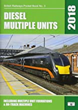 Diesel Multiple Units 2018: Including Multiple Unit Formations and on Track Machines (British Railways Pocket Books)