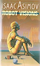 Robot Visions (The Robot Series)