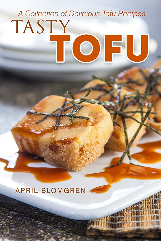 Tasty Tofu: A Collection of Delicious Tofu Recipes (English Edition)