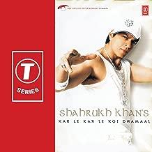 Shahrukh Khan's Kar Le Kar Le Koi Dhamaal