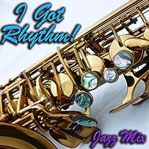 I Got Rhythm! Jazz Mix