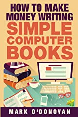 How to make money writing simple computer books Paperback