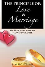 The Principle Of: Love & Marriage: Or: How to Be Married