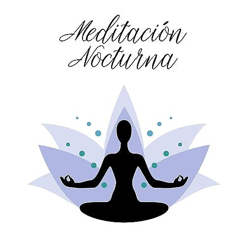 Meditación Nocturna: Música de Relajación Tranquila para ...