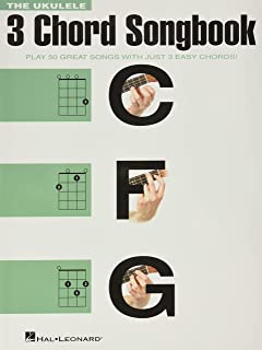 The Ukulele 3 Chord Songbook: Play 50 Great Songs with Just 3 Easy Chords!
