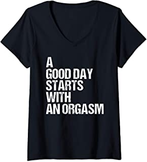 Womens Orgasm Shirt Funny Adult Humor Morning Sex Phrase Quote V-Neck T-Shirt