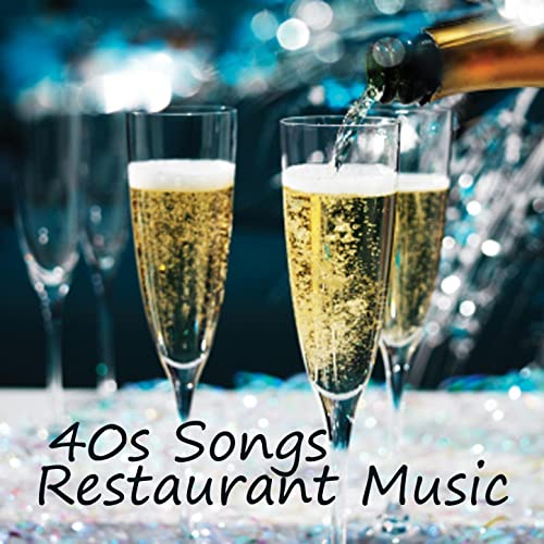 Music For Restaurants 40s Songs By Restaurant Music Players