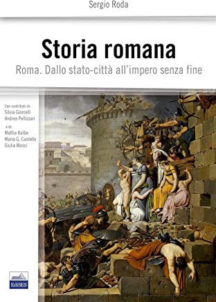 Storia romana. Roma dallo stato-città allimpero senza fine