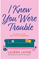 I Knew You Were Trouble: A deliciously feel-good and sparkling rom-com from the author of The Prenup! (English Edition) eBook Kindle