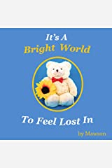 It's A Bright World To Feel Lost In Kindle Edition