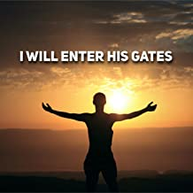 Best i will enter his gates mp3 Reviews
