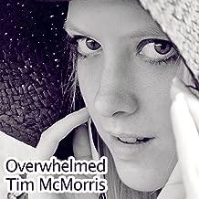 Best overwhelmed tim mcmorris Reviews