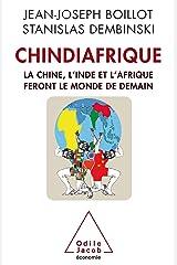 Chindiafrique: La Chine, l'Inde et l'Afrique feront le monde de demain (OJ.ECONOMIE) Format Kindle