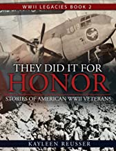 They Did It for Honor: Stories of American WWII Veterans (WWII Legacies)