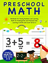 Preschool Math: Workbook For Tracing Numbers And Learning Math For Kindergarten And Preschool Kids Learning To Write and C...