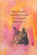 Deep Thoughts About The Universe And Love Poems About My Cat: Inspirational Journal for Women, Mom, Daughter, Friend & Coworker - Floral Cover
