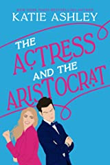 The Actress and the Aristocrat Kindle Edition