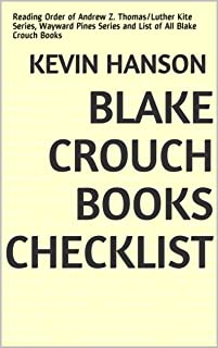 Blake Crouch Books Checklist: Reading Order of Andrew Z. Thomas/Luther Kite Series, Wayward Pines Series and List of All Blake Crouch Books (English Edition)