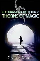 The Dragon Girl Book 2: Thorns of Magic Kindle Edition