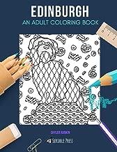 EDINBURGH: AN ADULT COLORING BOOK: An Edinburgh Coloring Book For Adults