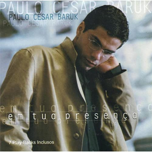 Em Tua Presença By Paulo César Baruk On Amazon Music