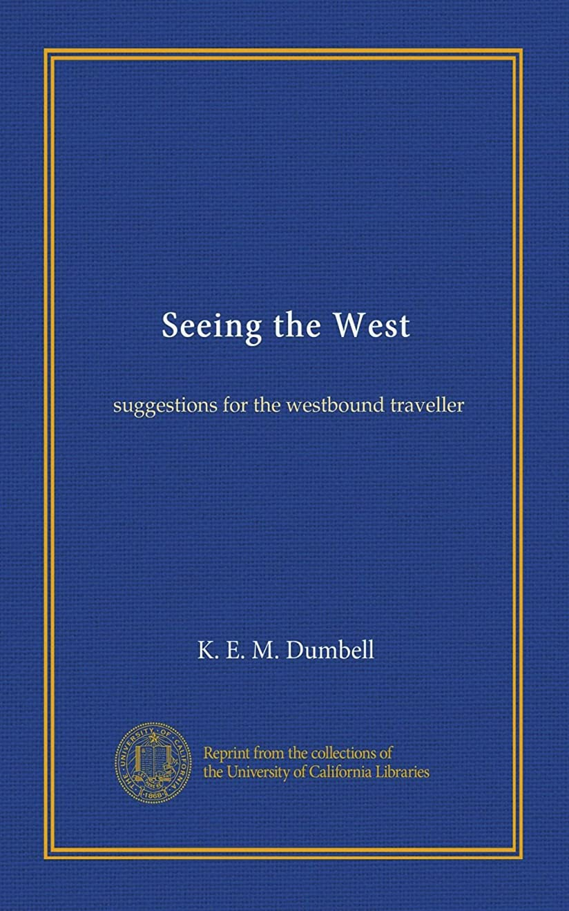 味わうに同意する平均Seeing the West: suggestions for the westbound traveller