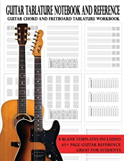 Guitar Tablature Notebook and Reference: Guitar Chord and Fretboard Tablature Workbook